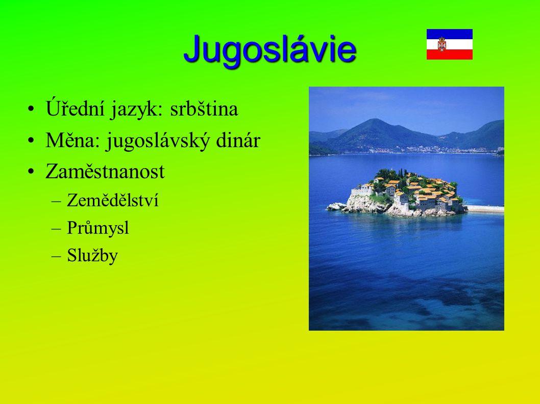 Jugoslávie Úřední jazyk: srbština Měna: jugoslávský dinár Zaměstnanost