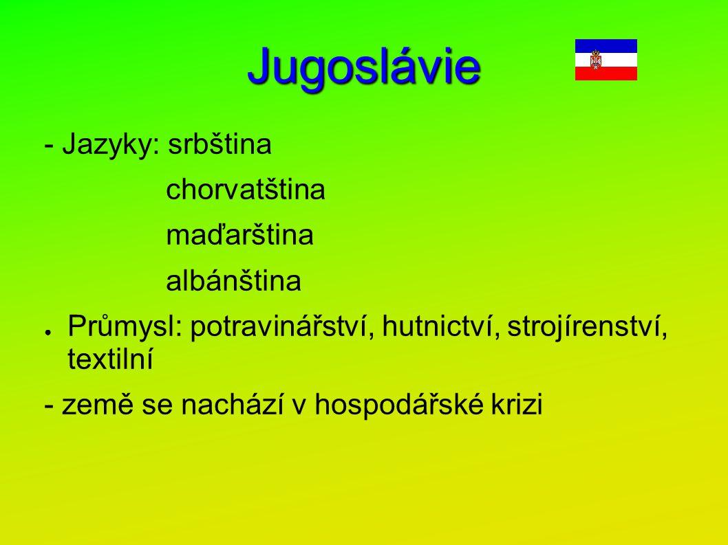Jugoslávie - Jazyky: srbština chorvatština maďarština albánština
