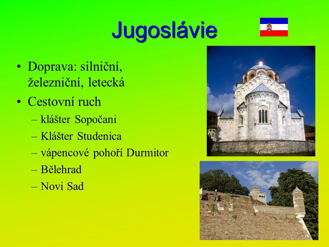 Jugoslávie Doprava: silniční, železniční, letecká Cestovní ruch