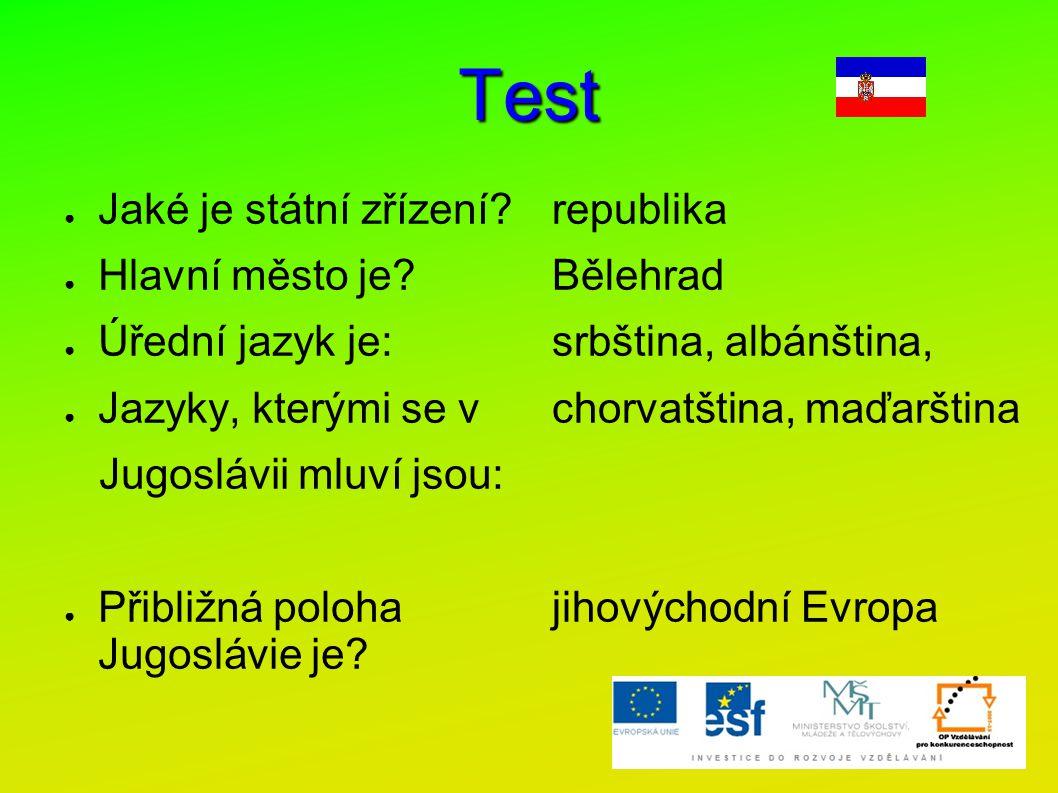 Test Jaké je státní zřízení Hlavní město je Úřední jazyk je: