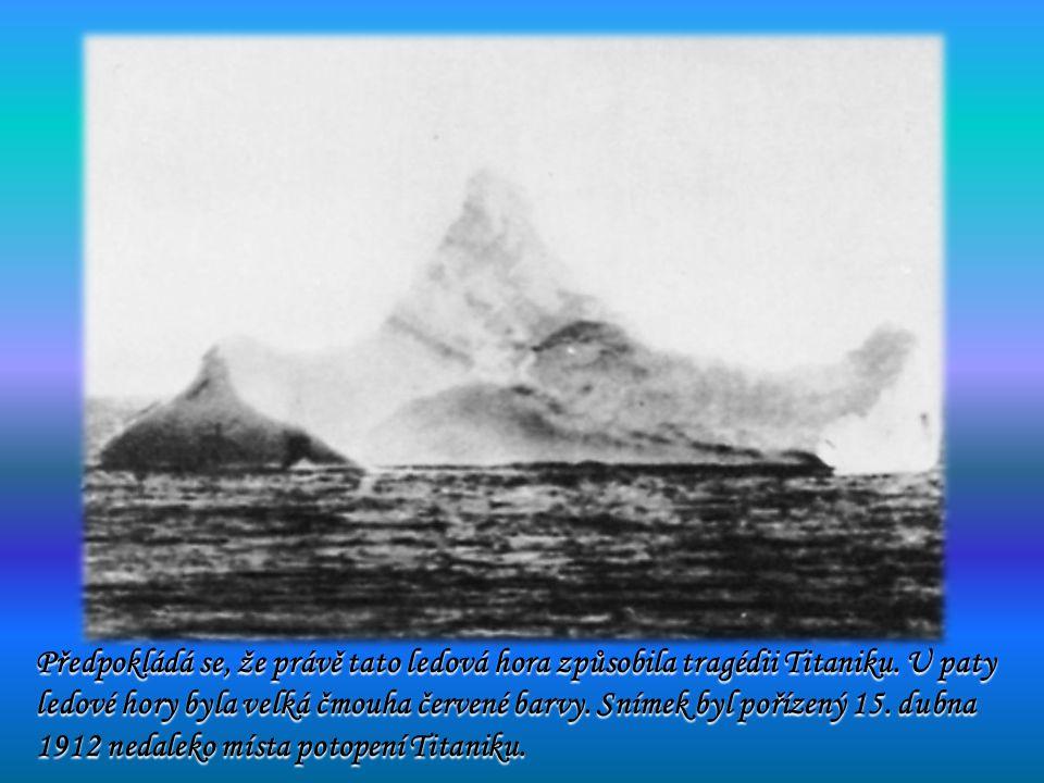 Předpokládá se, že právě tato ledová hora způsobila tragédii Titaniku