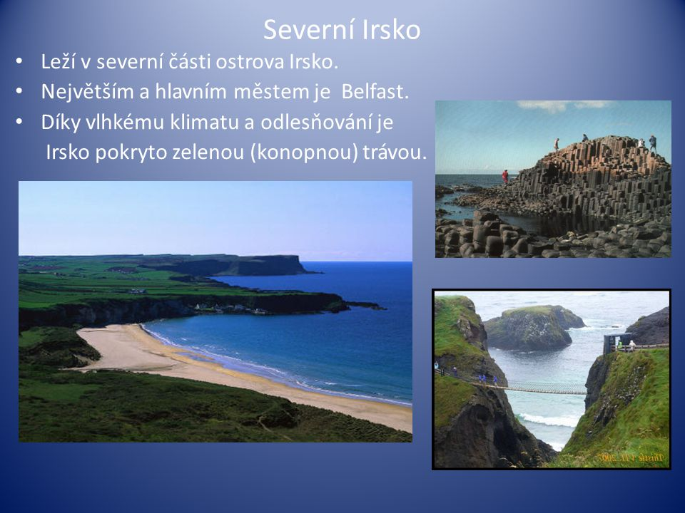 Severní Irsko Leží v severní části ostrova Irsko.