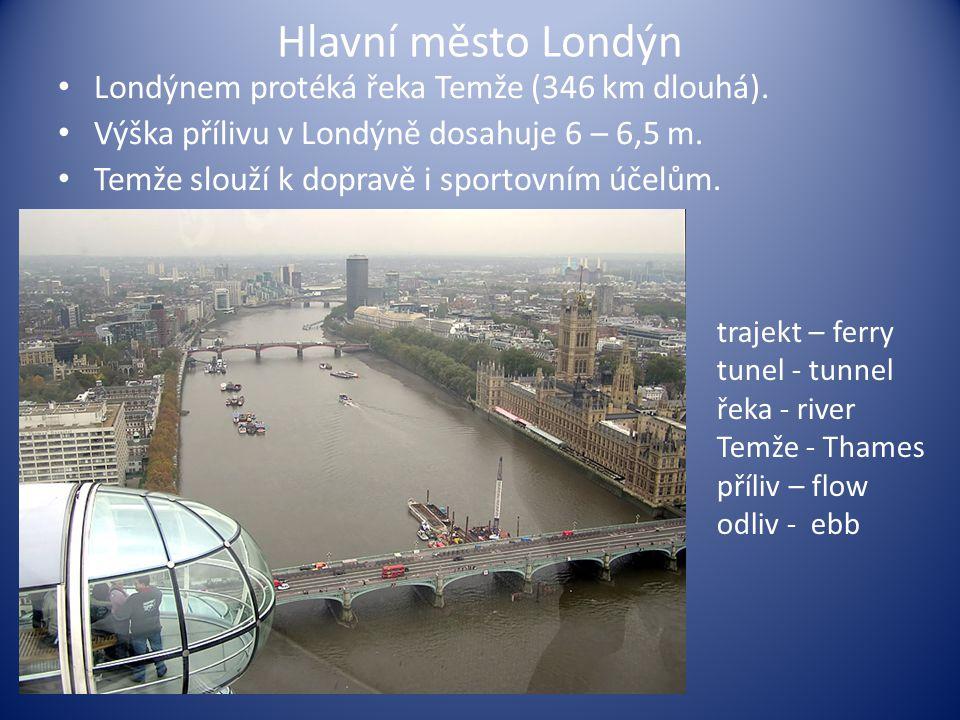 Hlavní město Londýn Londýnem protéká řeka Temže (346 km dlouhá).