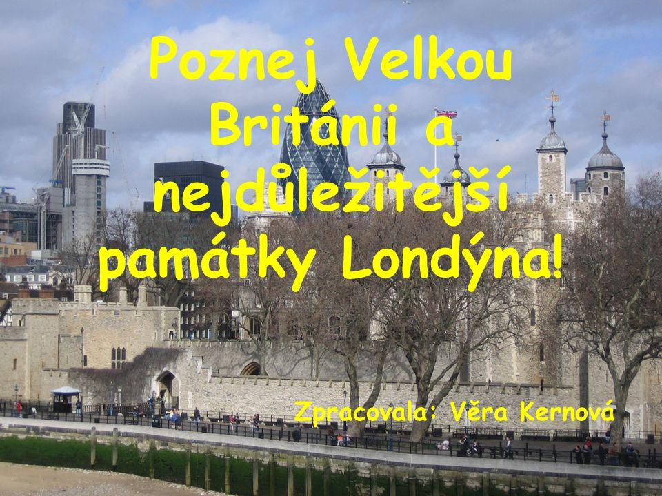 Poznej Velkou Británii a nejdůležitější památky Londýna!