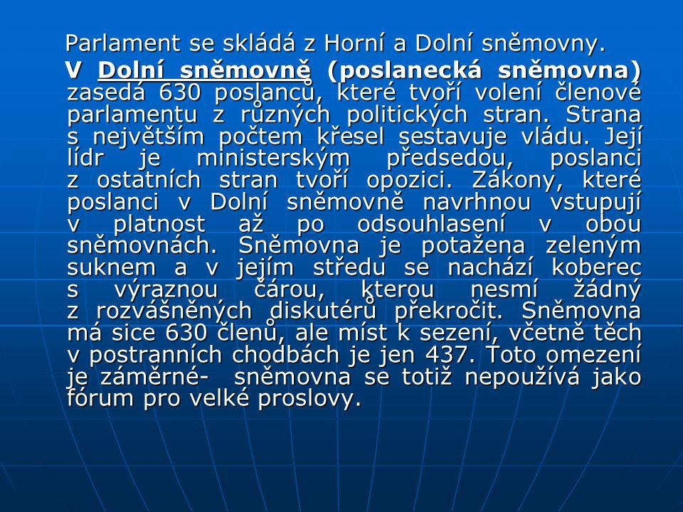 Parlament se skládá z Horní a Dolní sněmovny.
