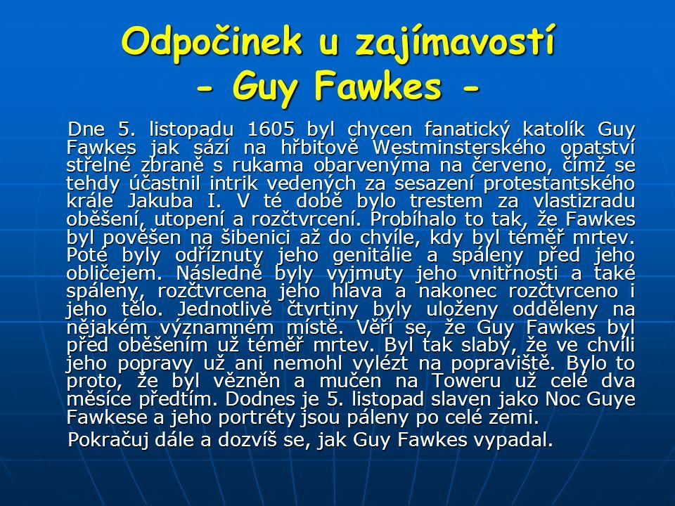 Odpočinek u zajímavostí - Guy Fawkes -