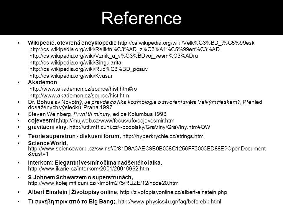 Reference Wikipedie, otevřená encyklopedie http://cs.wikipedia.org/wiki/Velk%C3%BD_t%C5%99esk.