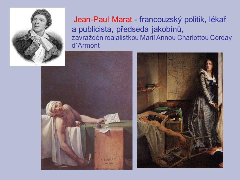 zavražděn roajalistkou Marií Annou Charlottou Corday d´Armont