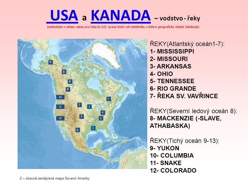 USA a KANADA – vodstvo - řeky (vyhledejte v atlase názvy pro řeky (1-12)– pravý dolní roh obdélníku s číslem geografický objekt lokalizuje)