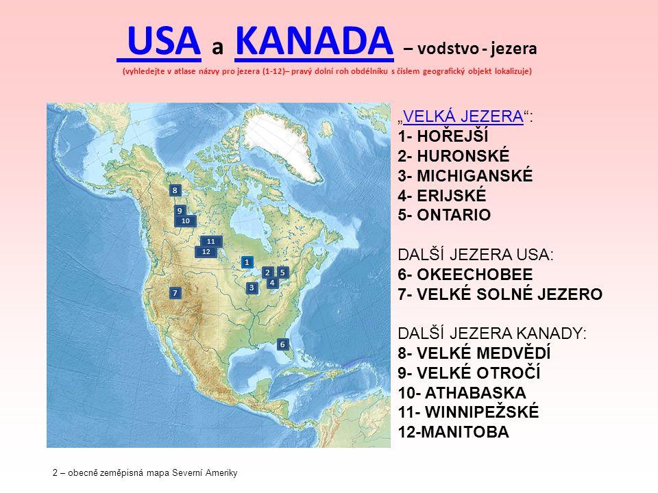 USA a KANADA – vodstvo - jezera (vyhledejte v atlase názvy pro jezera (1-12)– pravý dolní roh obdélníku s číslem geografický objekt lokalizuje)