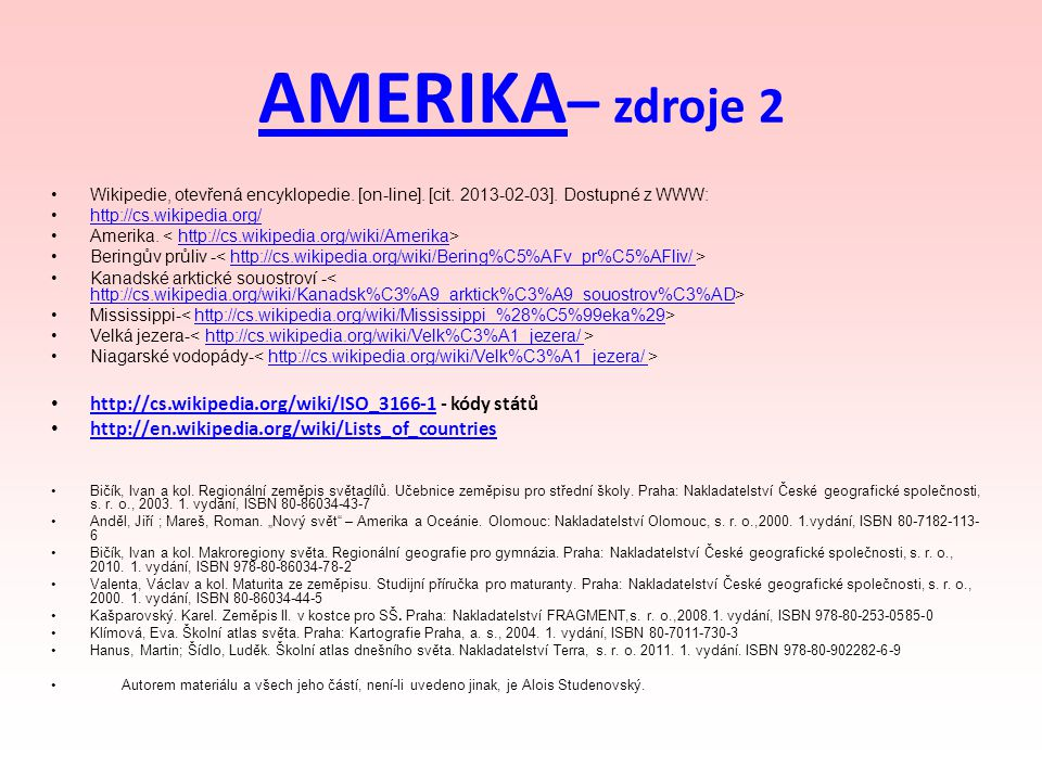 AMERIKA– zdroje 2 http://cs.wikipedia.org/wiki/ISO_3166-1 - kódy států