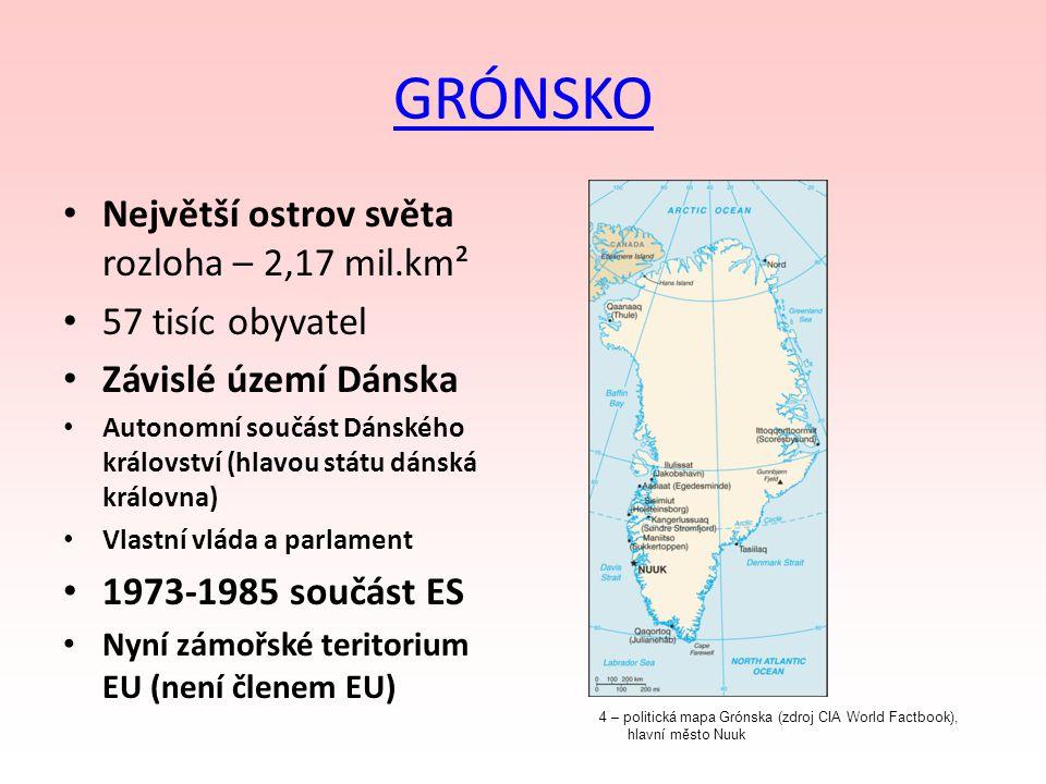 GRÓNSKO Největší ostrov světa rozloha – 2,17 mil.km² 57 tisíc obyvatel