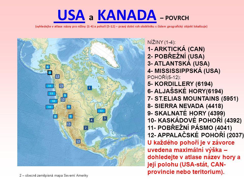 USA a KANADA – POVRCH (vyhledejte v atlase názvy pro nížiny (1-4) a pohoří (5-12) – pravý dolní roh obdélníku s číslem geografický objekt lokalizuje)