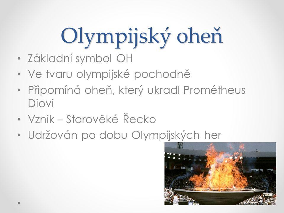 Olympijský oheň Základní symbol OH Ve tvaru olympijské pochodně