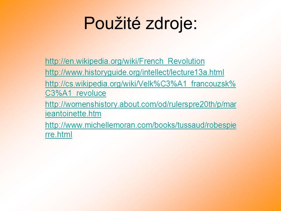 Použité zdroje: http://en.wikipedia.org/wiki/French_Revolution