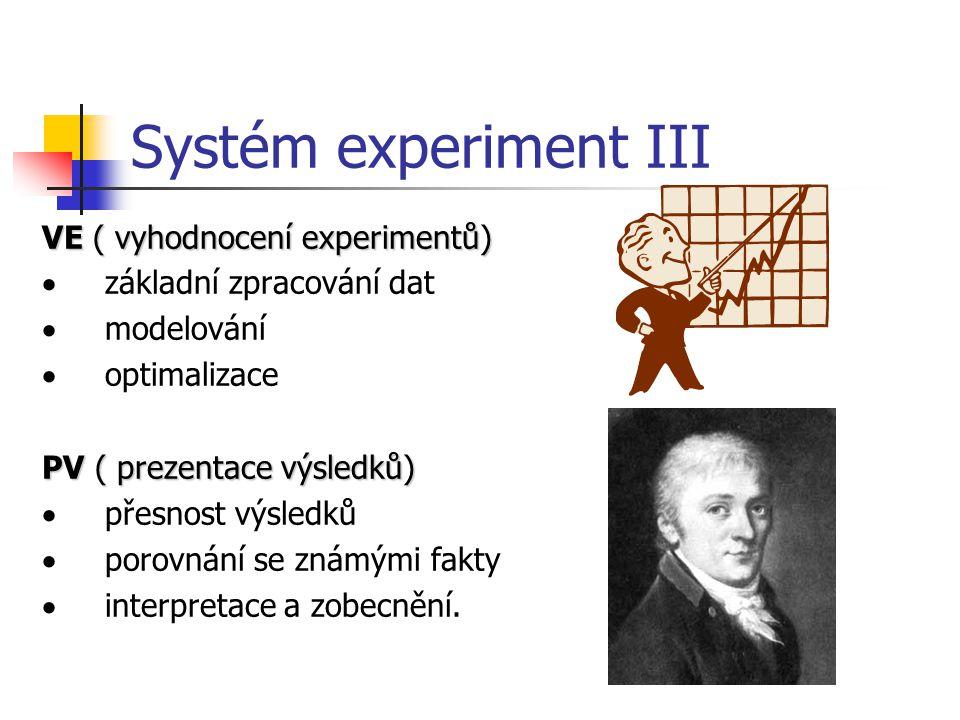 Systém experiment III VE ( vyhodnocení experimentů)