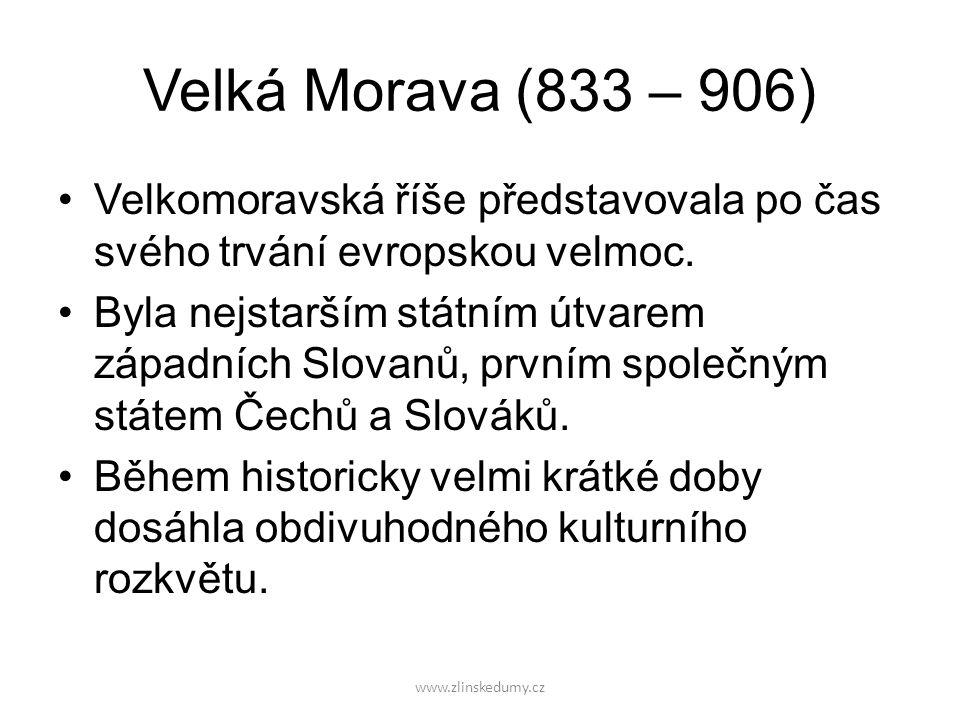 Velká Morava (833 – 906) Velkomoravská říše představovala po čas svého trvání evropskou velmoc.