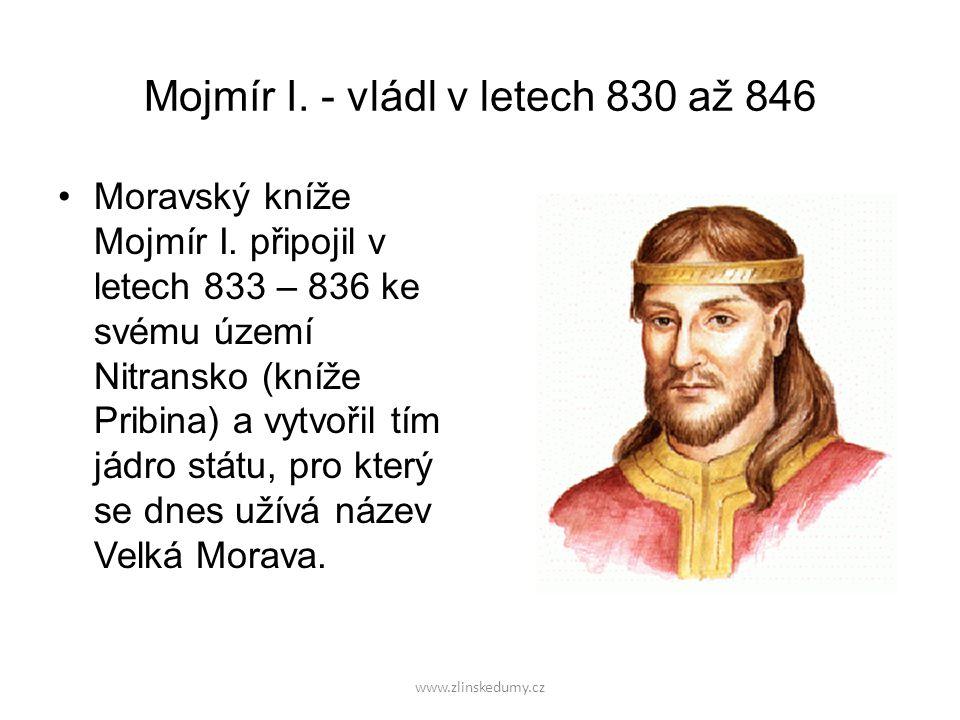 Mojmír I. - vládl v letech 830 až 846