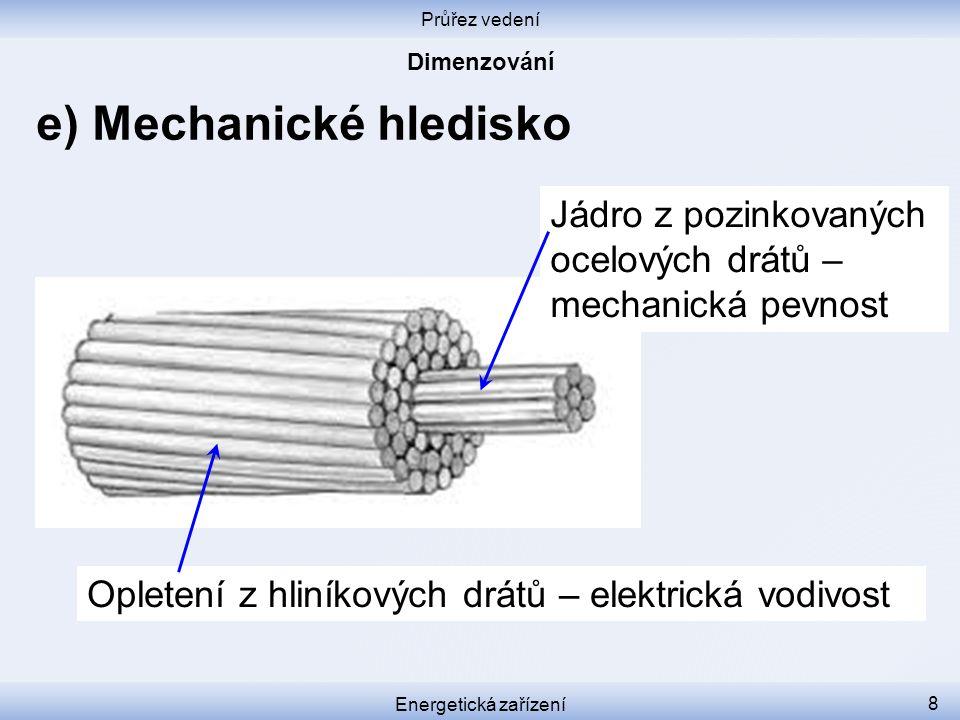 e) Mechanické hledisko