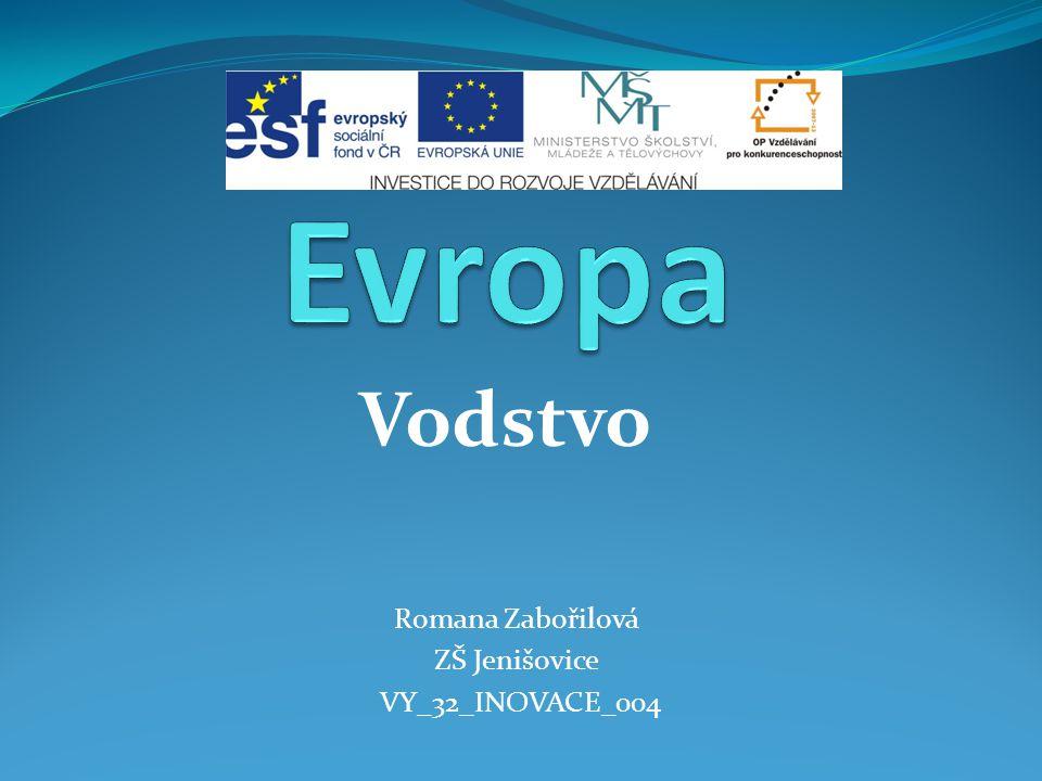 Evropa Vodstvo Romana Zabořilová ZŠ Jenišovice VY_32_INOVACE_004