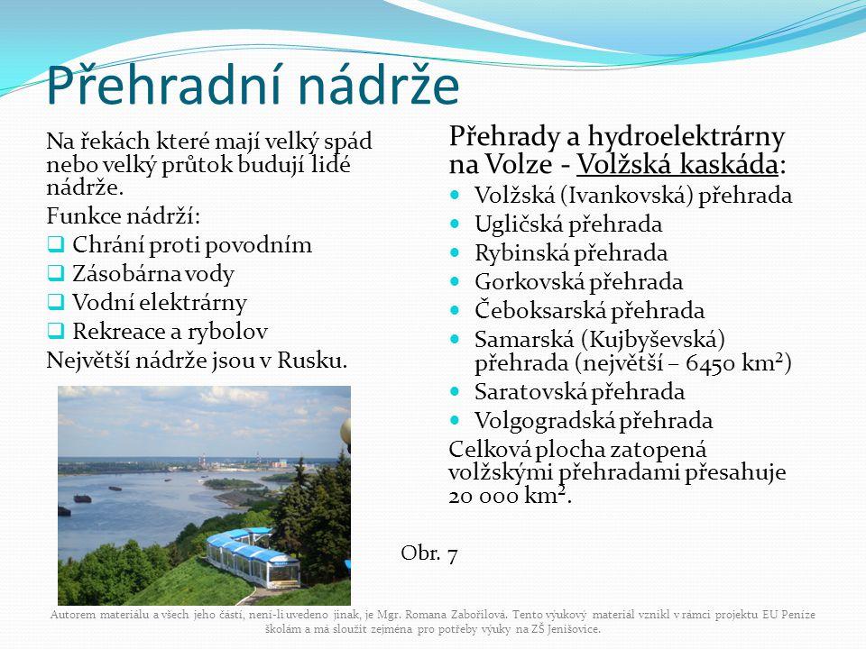Přehradní nádrže Přehrady a hydroelektrárny na Volze - Volžská kaskáda: Volžská (Ivankovská) přehrada.