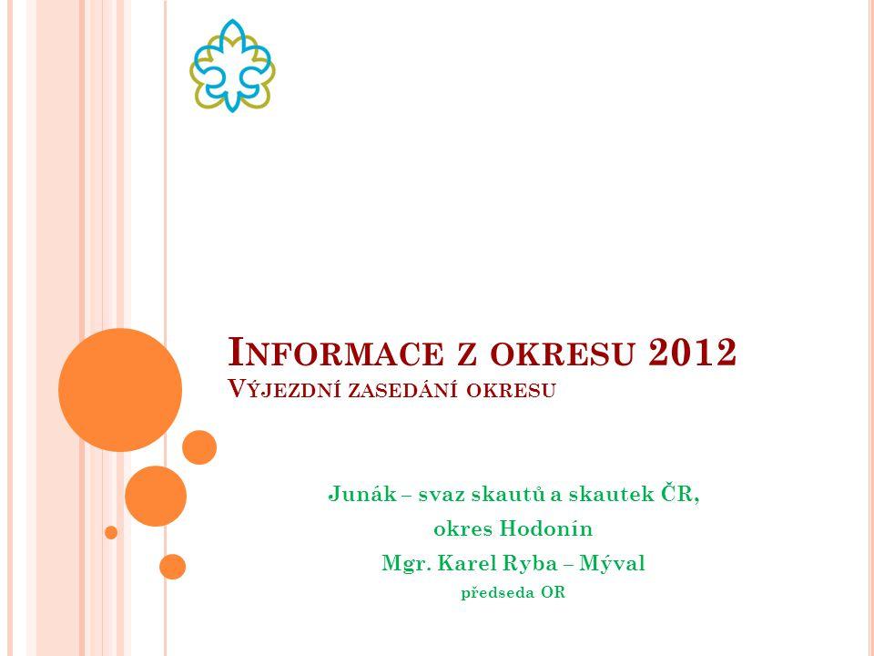 Informace z okresu 2012 Výjezdní zasedání okresu