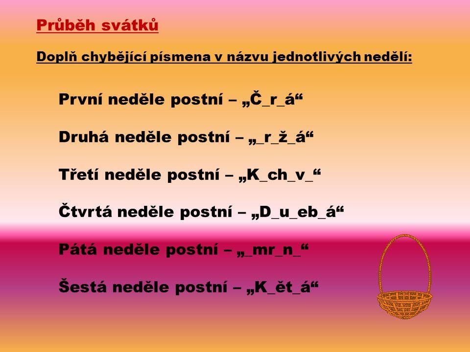 """První neděle postní – """"Č_r_á Druhá neděle postní – """"_r_ž_á"""