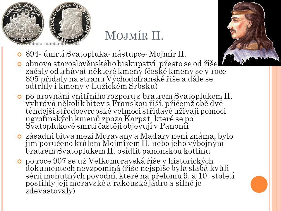 Mojmír II. 894- úmrtí Svatopluka- nástupce- Mojmír II.
