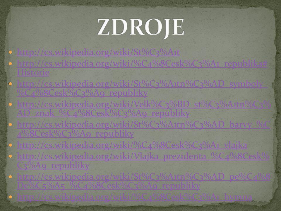 ZDROJE http://cs.wikipedia.org/wiki/St%C3%A1t