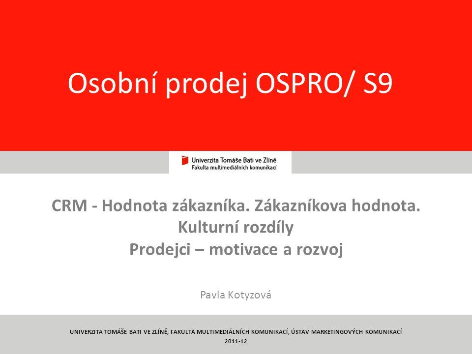 Osobní prodej OSPRO/ S9 CRM - Hodnota zákazníka. Zákazníkova hodnota.