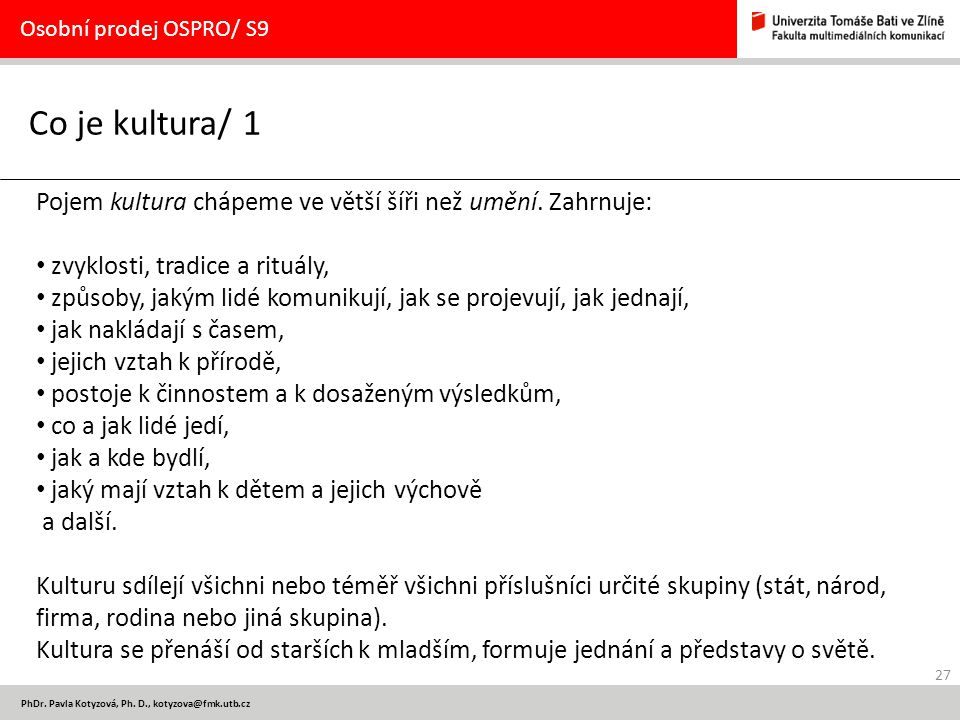 Osobní prodej OSPRO/ S9 Co je kultura/ 1. Pojem kultura chápeme ve větší šíři než umění. Zahrnuje: