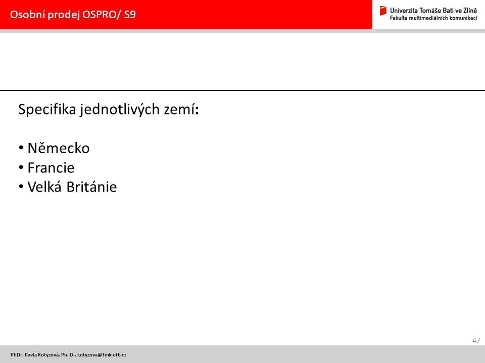 Specifika jednotlivých zemí: Německo Francie Velká Británie