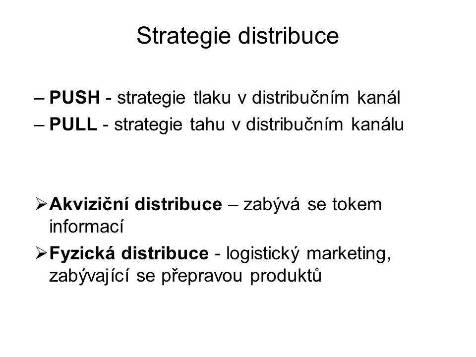 Strategie distribuce PUSH - strategie tlaku v distribučním kanál