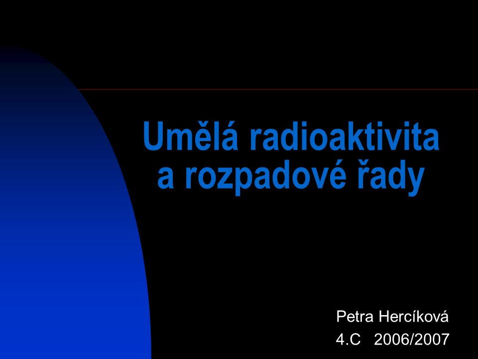Umělá radioaktivita a rozpadové řady