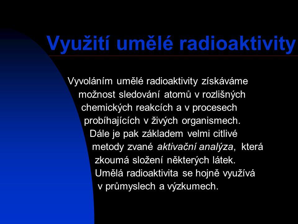 Využití umělé radioaktivity