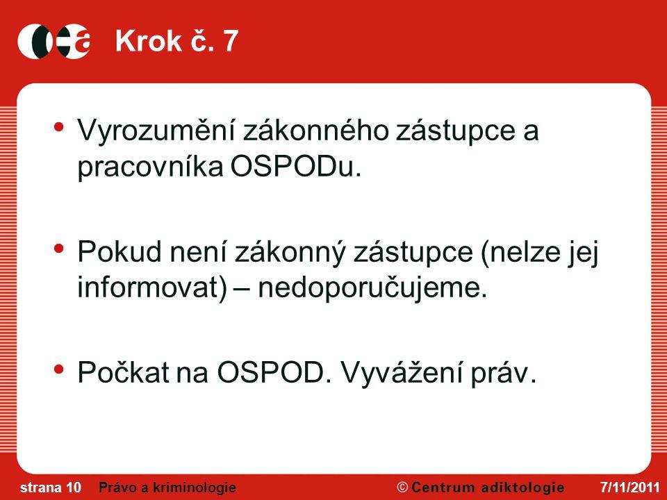 Vyrozumění zákonného zástupce a pracovníka OSPODu.