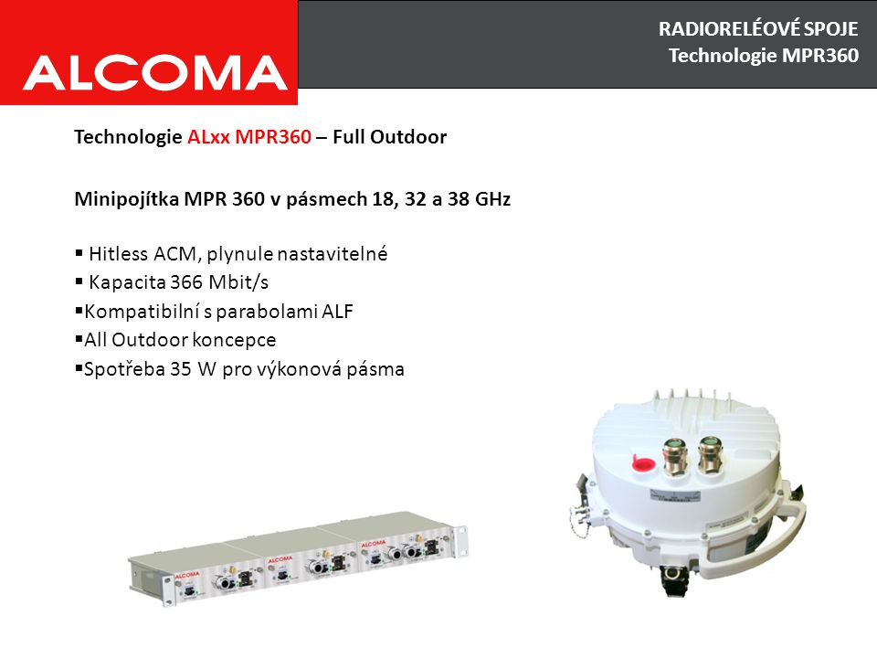 RADIORELÉOVÉ SPOJE Výhody x Nevýhody. RADIORELÉOVÉ SPOJE. Technologie MPR360. Technologie ALxx MPR360 – Full Outdoor.