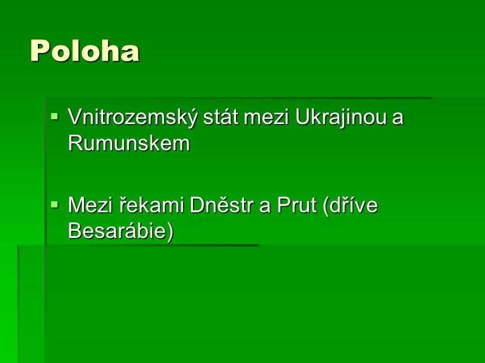 Poloha Vnitrozemský stát mezi Ukrajinou a Rumunskem