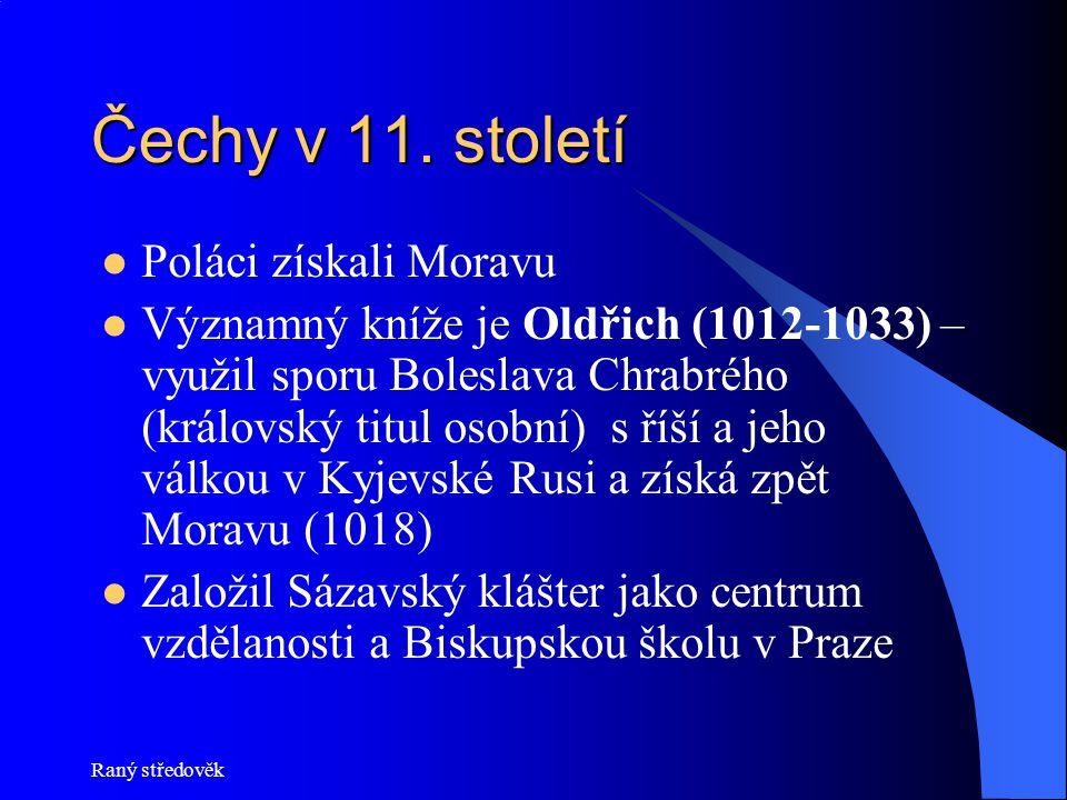 Čechy v 11. století Poláci získali Moravu