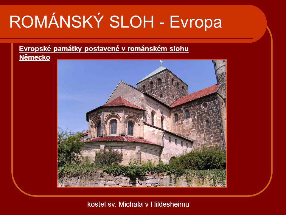 ROMÁNSKÝ SLOH - Evropa Evropské památky postavené v románském slohu