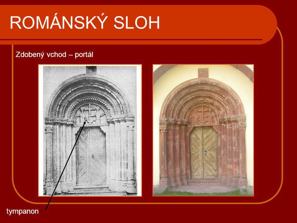 ROMÁNSKÝ SLOH Zdobený vchod – portál tympanon