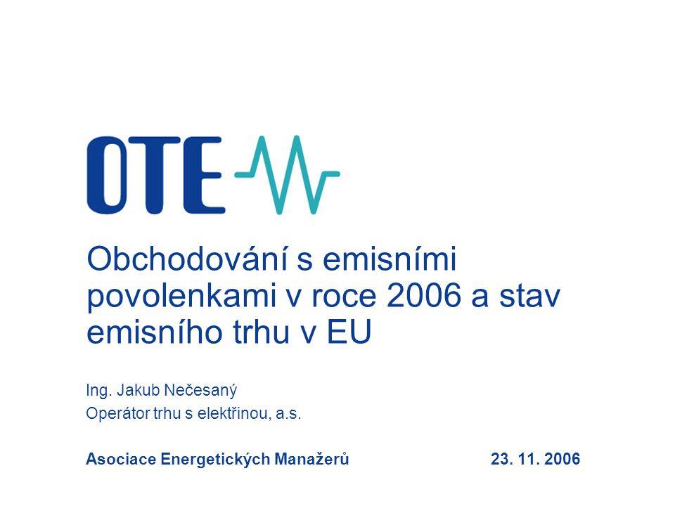 Obchodování s emisními povolenkami v roce 2006 a stav emisního trhu v EU
