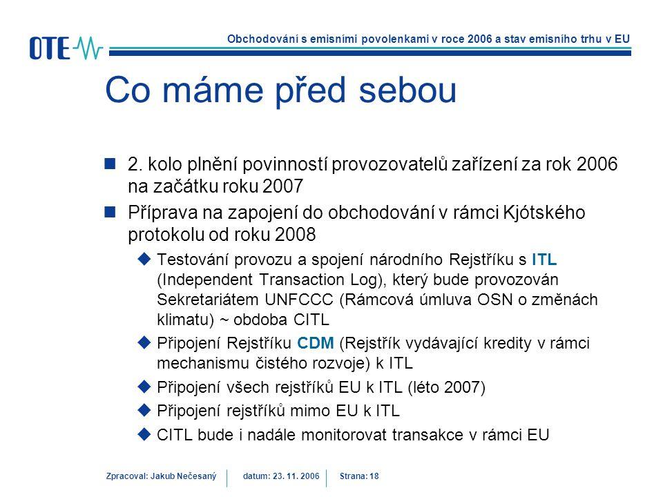 Co máme před sebou 2. kolo plnění povinností provozovatelů zařízení za rok 2006 na začátku roku 2007.