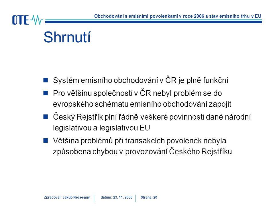 Shrnutí Systém emisního obchodování v ČR je plně funkční