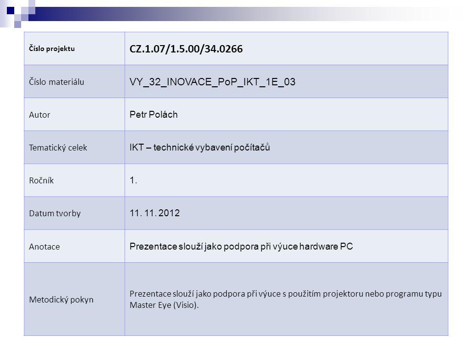 CZ.1.07/1.5.00/34.0266 VY_32_INOVACE_PoP_IKT_1E_03 Číslo materiálu