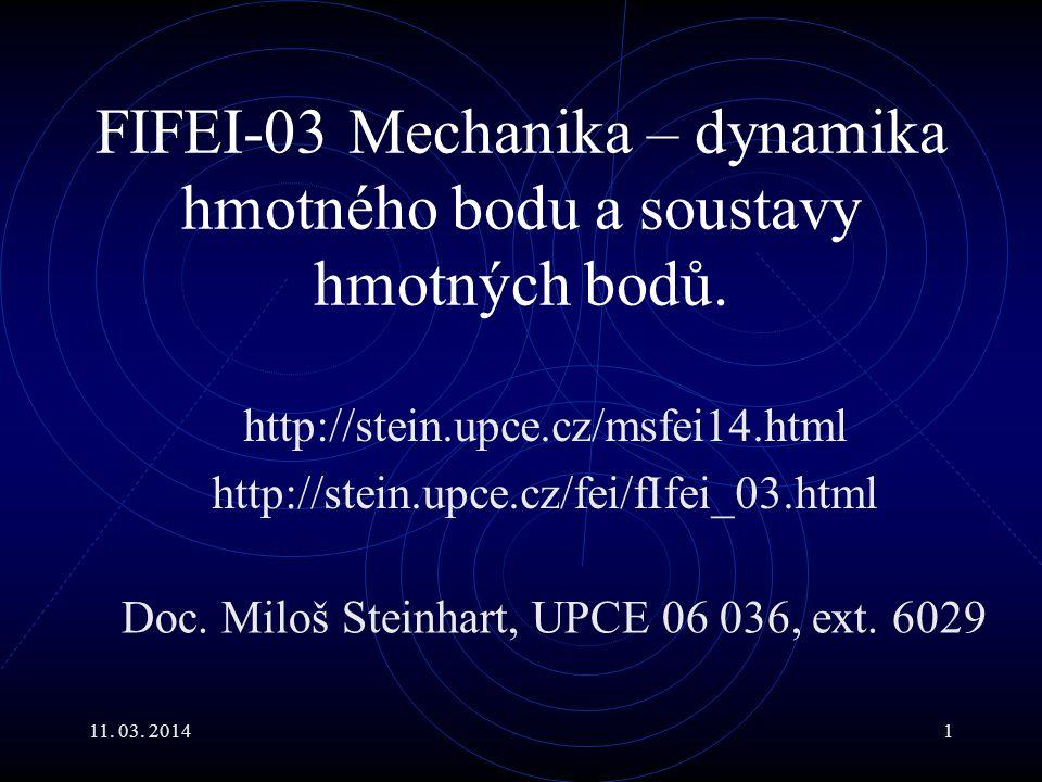 FIFEI-03 Mechanika – dynamika hmotného bodu a soustavy hmotných bodů.