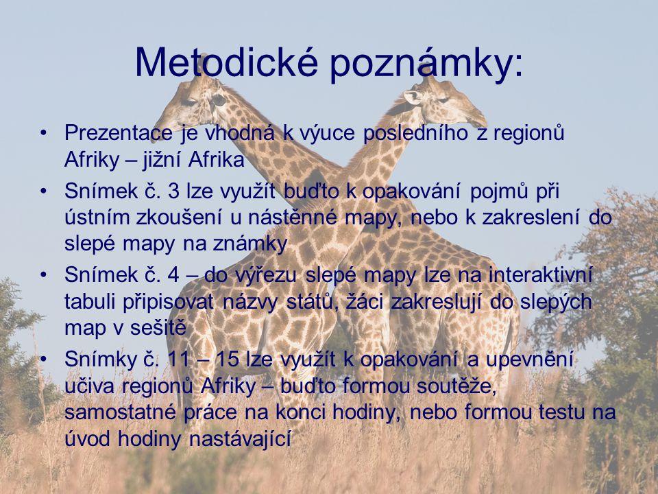 Metodické poznámky: Prezentace je vhodná k výuce posledního z regionů Afriky – jižní Afrika.