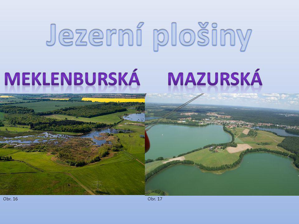 Jezerní plošiny meklenburská mazurská Obr. 16 Obr. 17