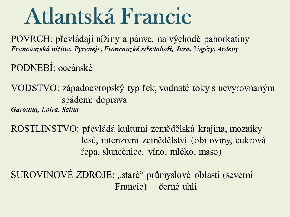 Atlantská Francie POVRCH: převládají nížiny a pánve, na východě pahorkatiny.