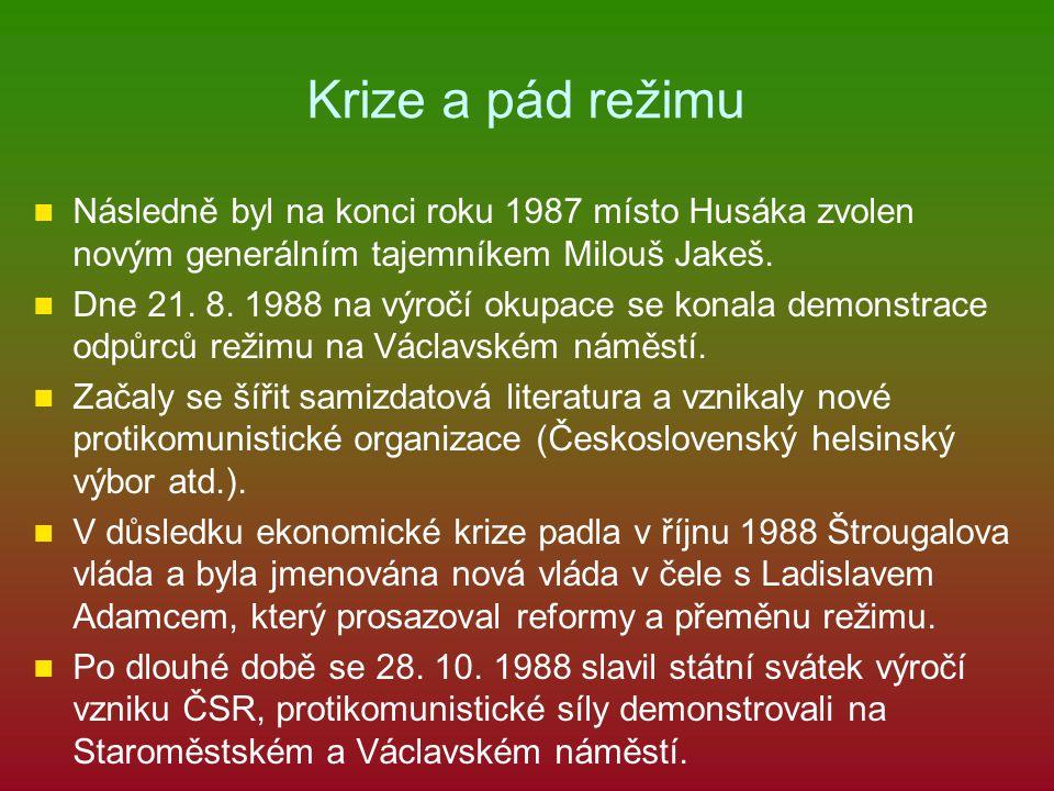 Krize a pád režimu Následně byl na konci roku 1987 místo Husáka zvolen novým generálním tajemníkem Milouš Jakeš.